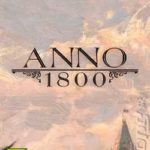 Anno 1800 Crack PC Free Download Torrent Skidrow